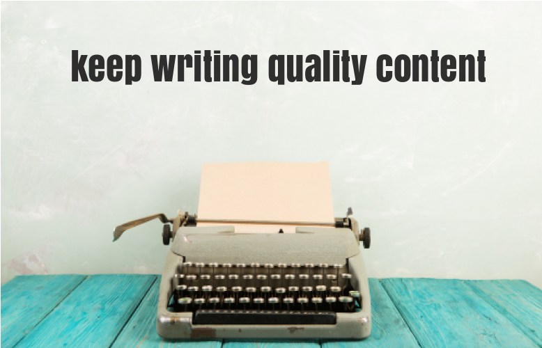 keep writing quality content